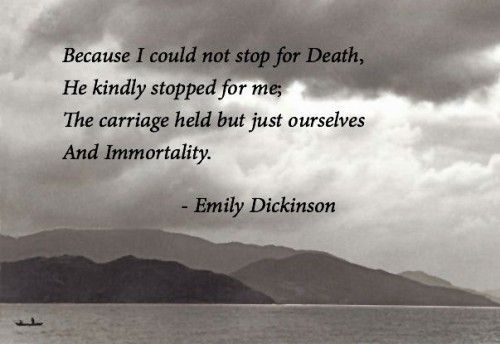 characterization of death in dickinsons poetry In the poem 'because i could not stop for death,  because i could not stop for death by emily dickinson  subscribe to our mailing list and get new poetry.
