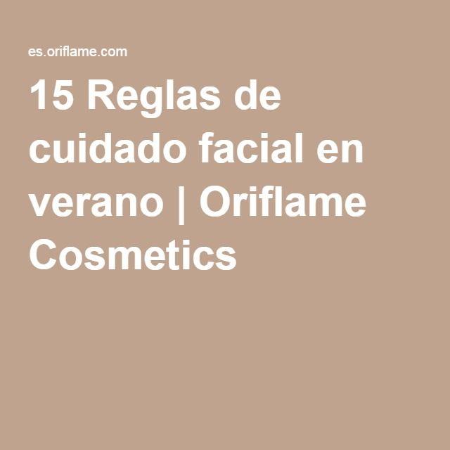 15 Reglas de cuidado facial en verano | Oriflame Cosmetics TUTORIALES ORIFLAME