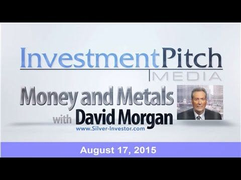 Money & Metals with David Morgan - China devaluation sparks fear of curr...