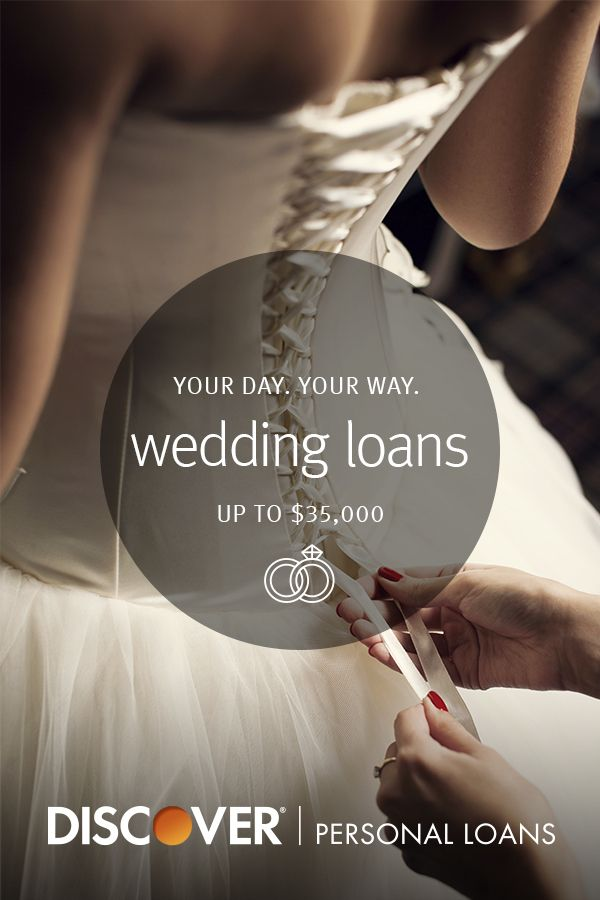 The Wedding You Want With The Loan You Need Planning Your Wedding A Personal Loan From Discover Can Help Check Y Wedding Loans Future Wedding Plans Wedding