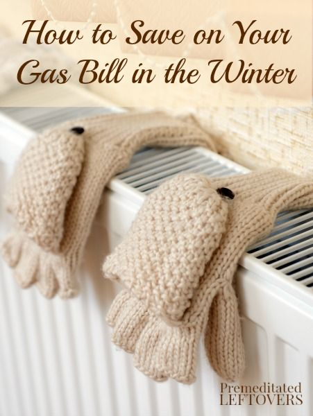 Try these tips on How to Save on Your Gas Bill in the Winter to cut your heating costs while still keeping your house warm during the winter months.
