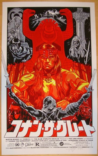 Conan The Barbarian - silkscreen movie poster (click image for more detail) Artist: Tim Doyle Venue: Blue Starlight Drive-In Location: Austin, TX Date: 8/25/2011 Edition: 375; signed and numbered Size