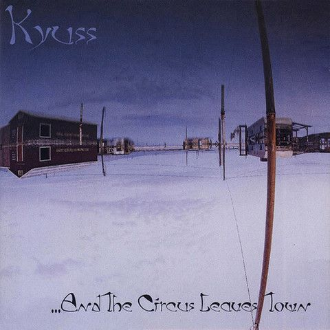 Kyuss And the Circus Leaves Town – Knick Knack Records