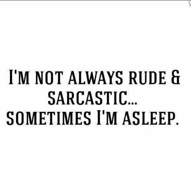 Pin By The Duke On Funny I Love Sarcasm Sarcastic Quotes