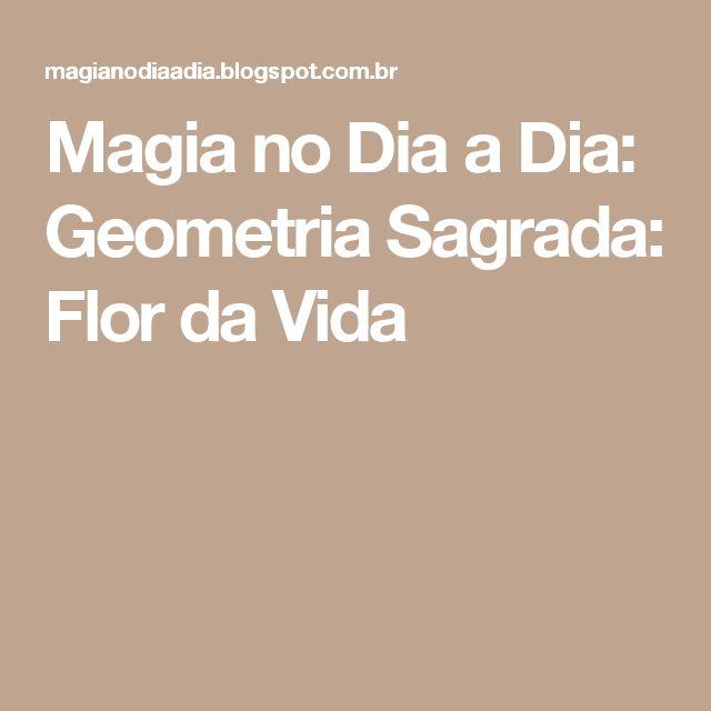 Magia no Dia a Dia: Geometria Sagrada: Flor da Vida
