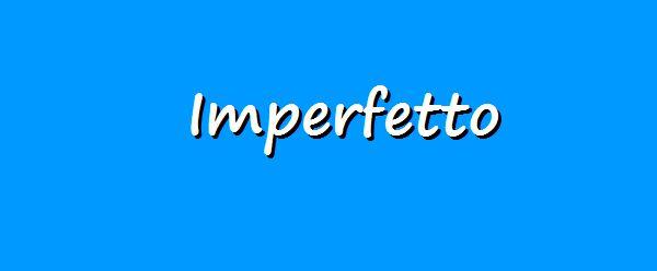 Italian grammar, Imperfect tense