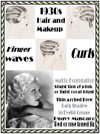 Elements of 1930's Hair and Makeup:  Finger Waves, Curls, Matte foundation; Thin arched brow, Heavy mascara, Red or rose toned lips