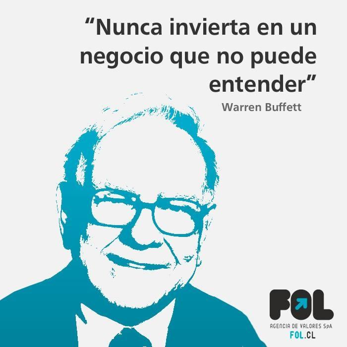 """""""Nunca invierta en un negocio que no puede entender"""" Warren Buffett"""