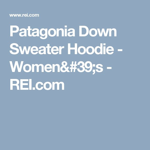 Patagonia Down Sweater Hoodie - Women's - REI.com