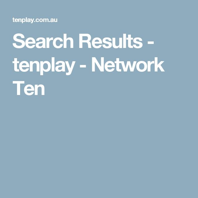 Search Results - tenplay - Network Ten