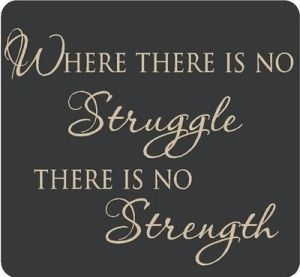Where there is no struggle...