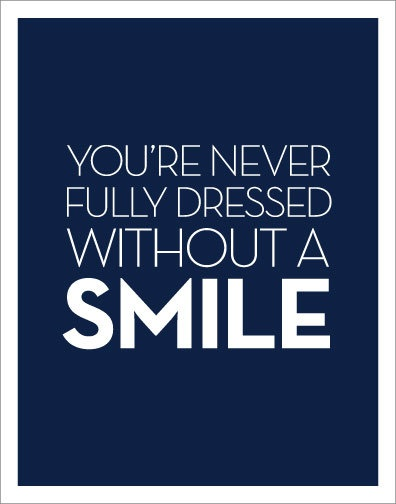 You are never fully dressed without a smile. quote quotes smile
