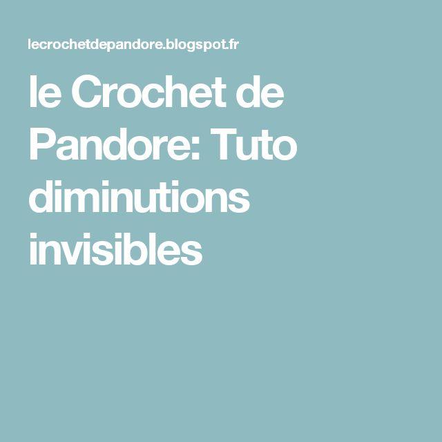 le Crochet de Pandore: Tuto diminutions invisibles