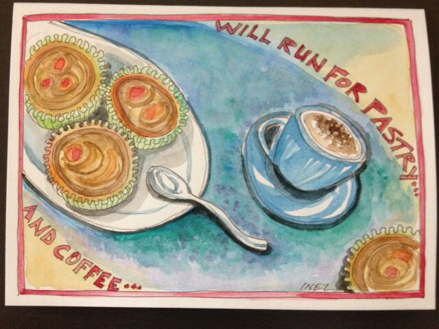 """Will Run for Pastry and Coffee"" - I especially like fruit tarts with a double shot of espresso! By Inez Braz."