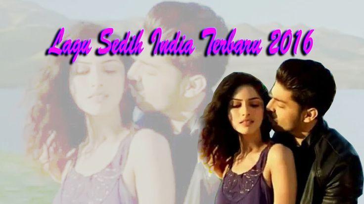 Lagu Sedih India Terbaru 2016