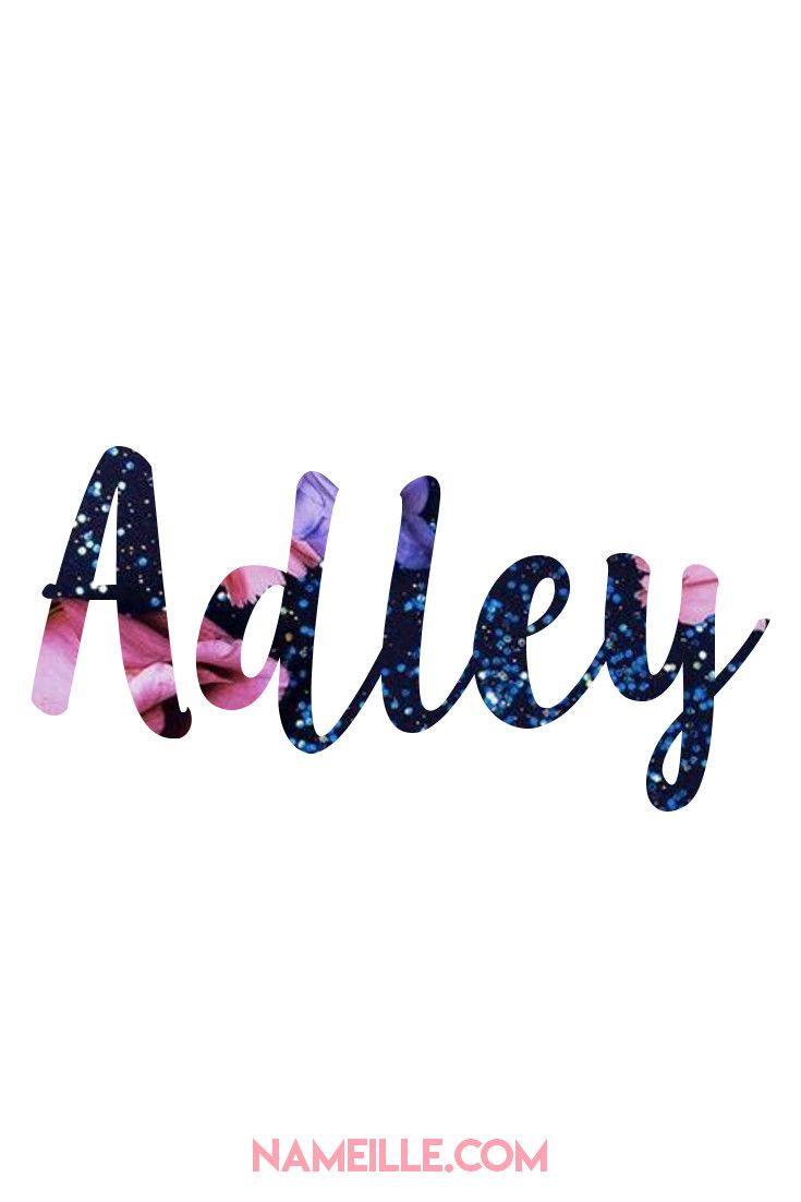 Adley I Baby Names You Haven't Heard Of I Nameille.com
