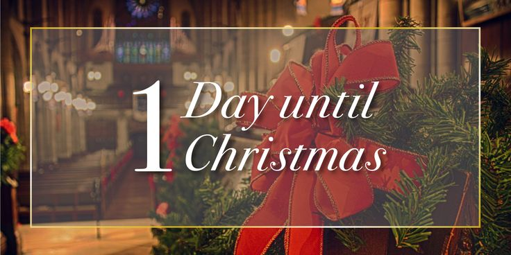 There's only 1 day until Christmas, so Merry Christmas Eve