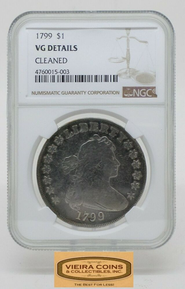 1799 Draped Bust Silver 1 Ngc Vg Details Cleaned Mintage Only