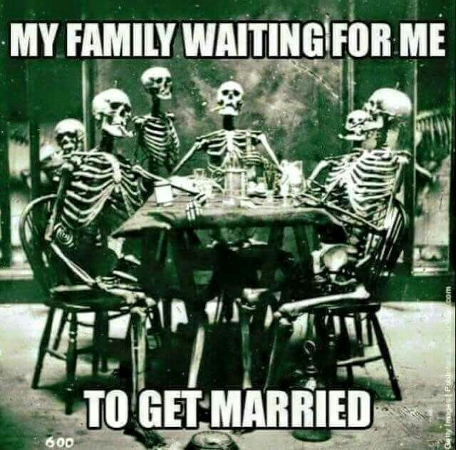 My Family Waiting For Me To Get Married funny quotes