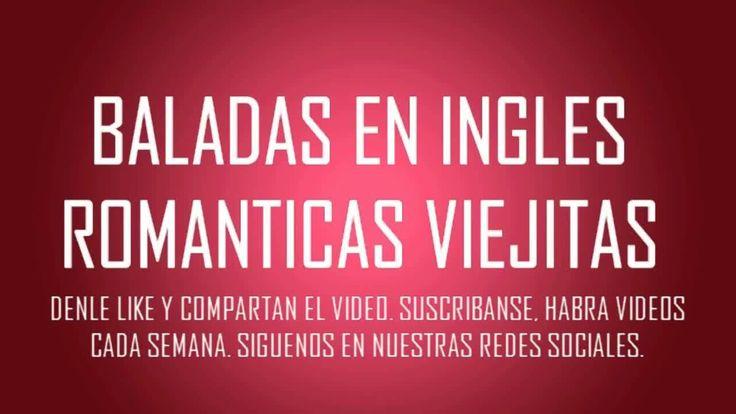 Baladas en ingles / Romanticas de los 80 y 90 / Clasicas en ingles / Bal...