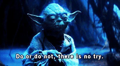 Já dizia o velho Yoda <3