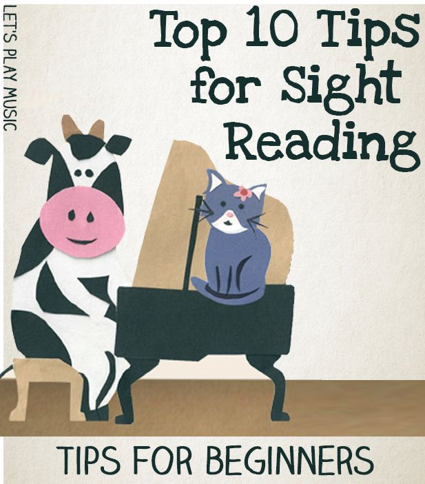 Top Ten Tips For Sight Reading - How to nurture a happy sight reader - Let's Play Music
