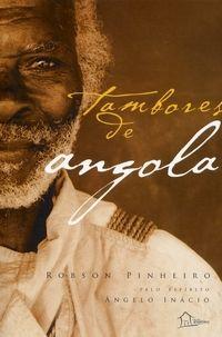 Tambores de Angola - 2ª Ed. 2006