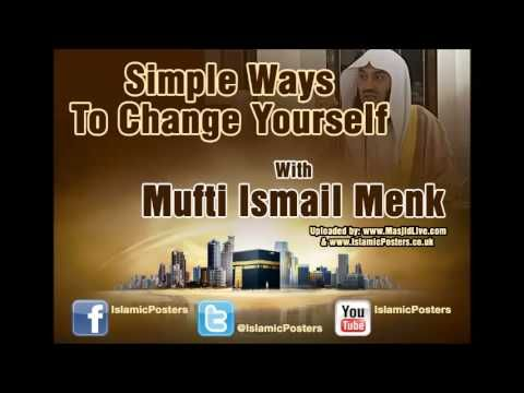 **NEW** Mufti Ismail Menk - Simple Ways To Change Yourself - YouTube