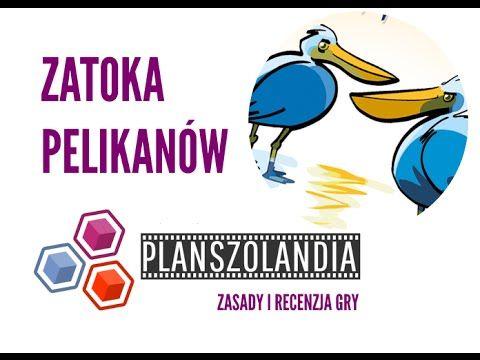 Planszolandia: Wideo recenzja i zasady gry Zatoka Pelikanów # 82