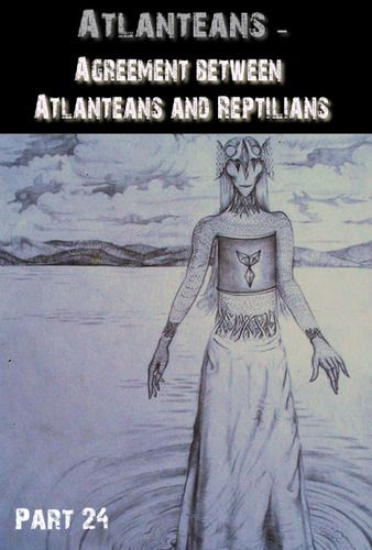 In this interview, the female Atlantean expands on the encounters with Anu and his Forces, sharing what Anu initially explained to the Atlanteans as to why he required them to participate in testing and perfecting the Mind and Physical Systems, why the Atlanteans initially believed his intentions were benevolent and how Anu used his presence and presentation to manipulate and induce experiences of trust and intimacy which further perpetuated the continued relationship between the Reptilians…