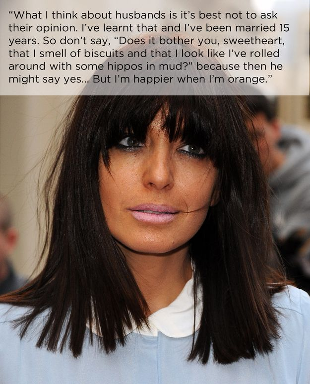And she's not going to change for anyone, thank you very much. | 17 Reasons To Love Claudia Winkleman