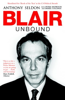 Blair Unbound By Anthony Seldon