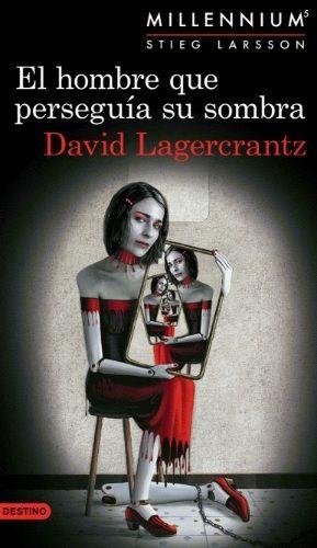 """La saga Millennium regresa con """"El hombre que perseguía su sombra"""", segunda entrega firmada por David Lagercrantz y quinta de la serie."""