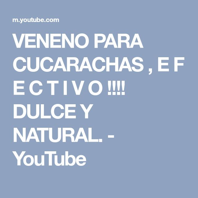 VENENO PARA CUCARACHAS , E F E C T I V O !!!! DULCE Y NATURAL. - YouTube