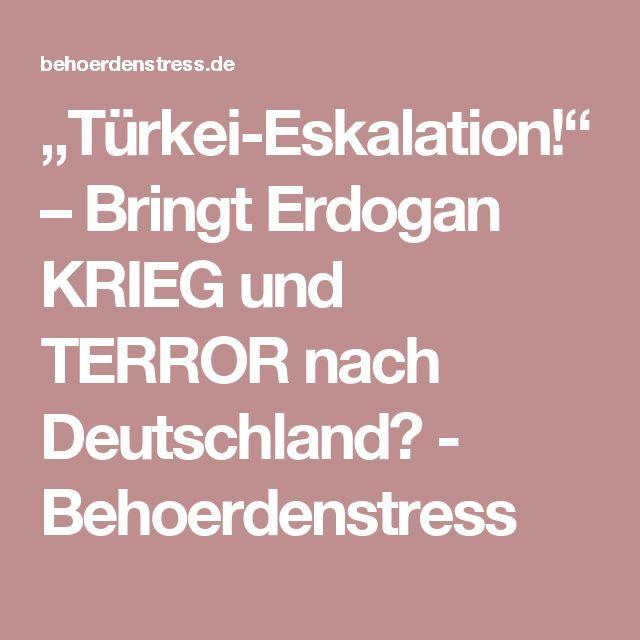 """""""Türkei-Eskalation!"""" – Bringt Erdogan KRIEG und TERROR nach Deutschland? - Behoerdenstress"""