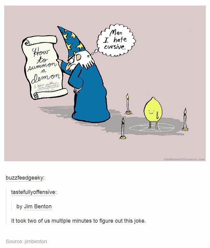 It says lemon in cursive but it looks like demon cause the loops. When Life gives you lemons make lemonade
