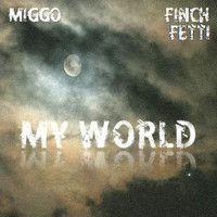 $$$ MY OYSTER #WHATDIRT $$$ blogged at whatdirt.blogspot.co.nz Miggo x Finch Fetti - My World by Miggo on SoundCloud