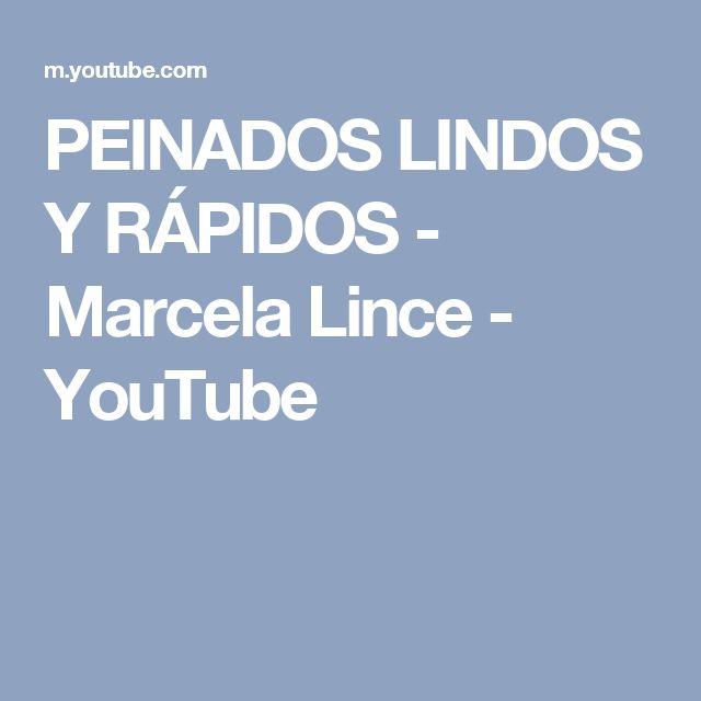 PEINADOS LINDOS Y RÁPIDOS - Marcela Lince - YouTube