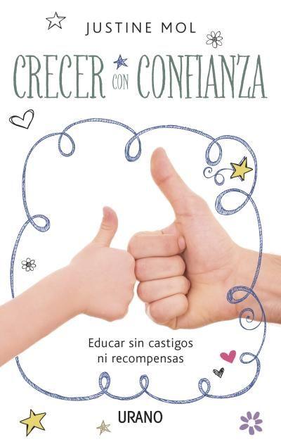 Crecer con confianza // Justine Mol // CRECIMIENTO PERSONAL (Ediciones Urano) http://mundourano.com/index.php?id=1007