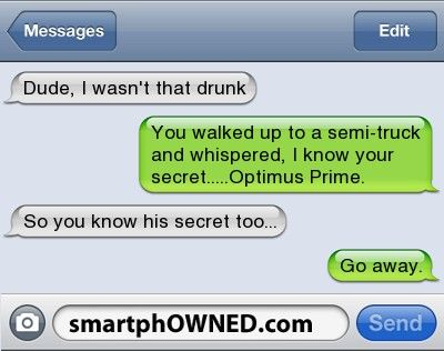 Transformers: Funny Texts, Drunk Texts,  Internet Site,  Website, Web Site, Texts Messages, Funny Stuff, Hilarious, Optimus Prime