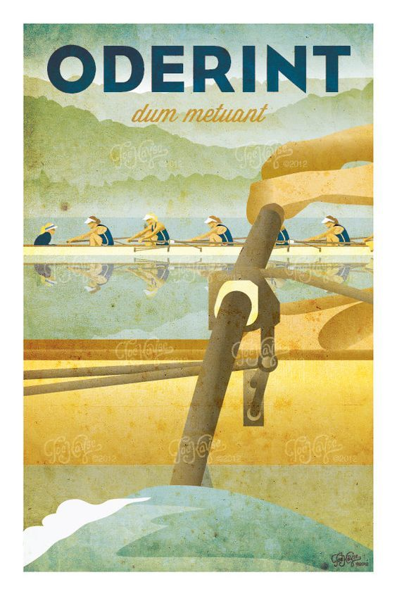 Retro art deco-style rowing poster featuring the quote: oderint um metuant which means, let them hate, so long as they fear.: