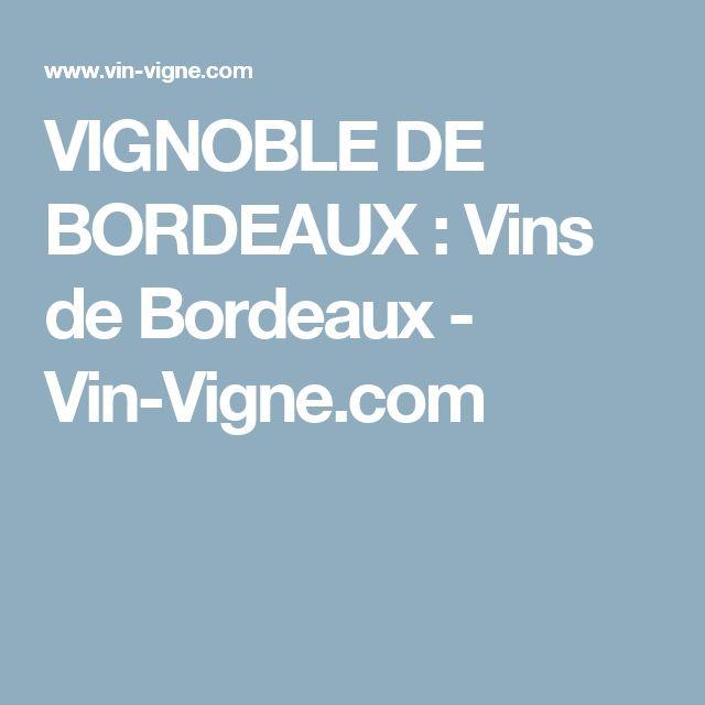 VIGNOBLE DE BORDEAUX : Vins de Bordeaux - Vin-Vigne.com