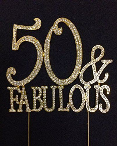 50 and Fabulous Crystal Cake Toppers GOLD Bling 50th by Yacanna