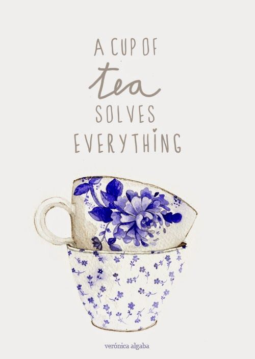 """A cup of tea solves everything"""