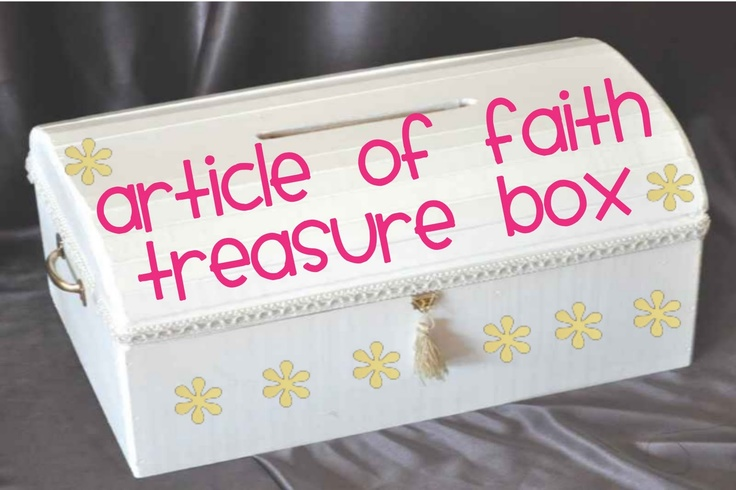 """LDS Activity Day Ideas: Article of Faith """"TREASURE BOX """"...good idea for getting the girls to memorize their articles of faith"""