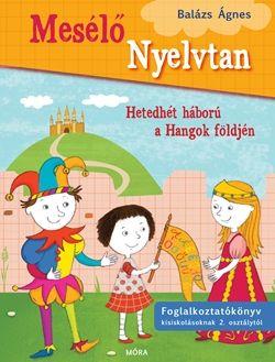 Mesélő nyelvtan - HETEDHÉT HÁBORÚ A HANGOK FÖLDJÉN