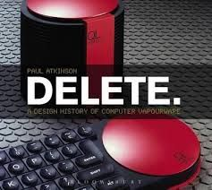 Delete: a design history of computer vapourware by Paul Atkinson. Dewey shelfmark: 004.1 A guide to all those machines that never made it to market.