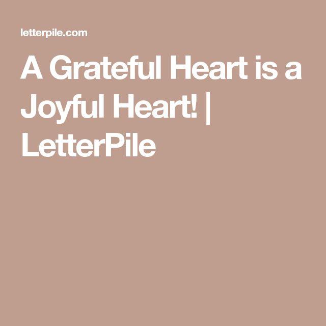 A Grateful Heart is a Joyful Heart! | LetterPile