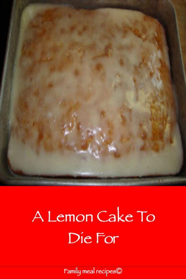 Ein Zitronenkuchen zum Sterben – Rezepte für Familienessen   – Favorite Recipes
