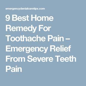 9 Best Home Remedy For Toothache Pain – Emergency Relief From Severe Teeth Pain